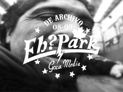 Eh?Park 2008 – 2009